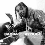 Badda TD & 42 Dugg – Feel Like A Boss