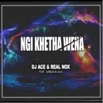 DJ Ace & Real Nox – Ngi Khetha Wena Ft. LeMark, Jessi