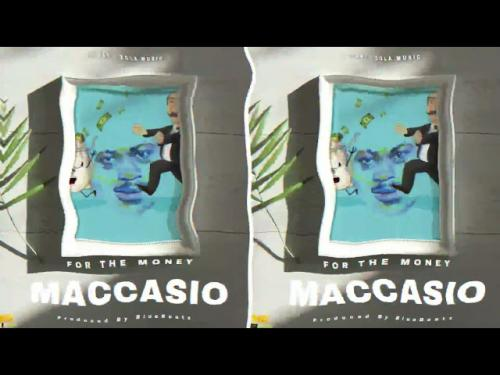 Maccasio - For The Money