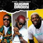 OG Hyper – Sugar Daddy Ft. Small Doctor, Mohbad