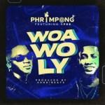 Phrimpong – Woa Wo Ly Ft. Ypee