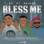 RS Ft. Erigga – Bless Me