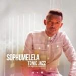 Tonic Jazz – Sophumelela Ft. Mampintsha, Drama Drizzy