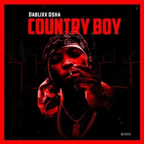 [Album] Dablixx Osha - Country Boy
