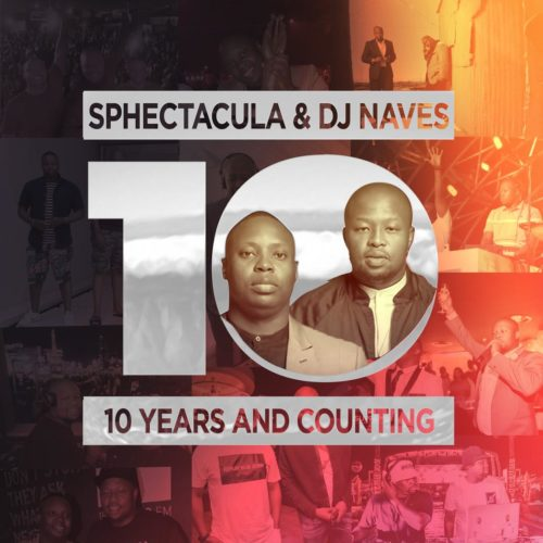 [Album] Sphectacula & DJ Naves - 10 Years And Counting