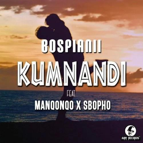 BosPianii - Kumnandi Ft. Manqonqo, Sbopho