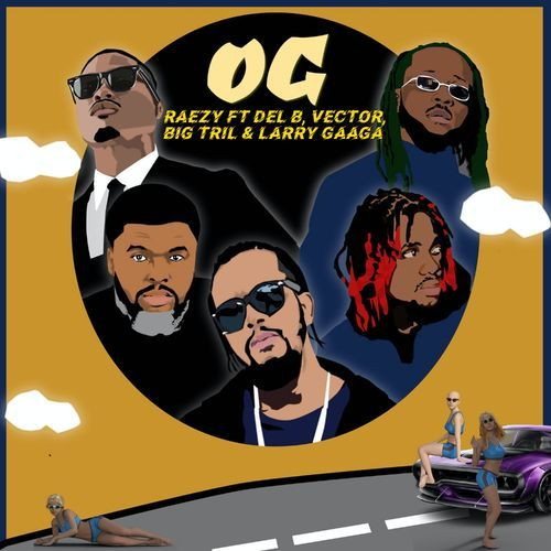 Raezy - OG Ft. Del B, Vector, Big Tril, Larry Gaaga