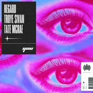 Regard - You (feat. Troye Sivan & Tate McRae)