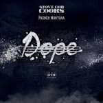 Stove God Cooks – Dope Ft. French Montana