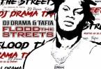 Tafia & DJ Drama - Flood The Streets