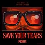 The Weeknd – Save Your Tears (Remix) Ft. Ariana Grande