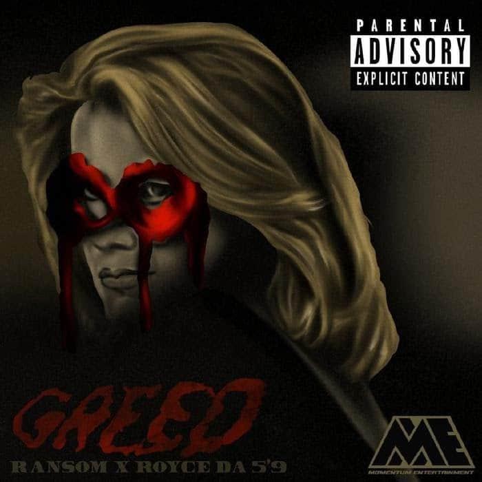 """Ransom - Greed Feat. Royce Da 5'9"""""""
