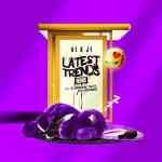 A1 x J1 – Latest Trends (Remix) Ft. A Boogie Wit Da Hoodie