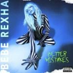 [ALBUM]: Bebe Rexha – Better Mistakes