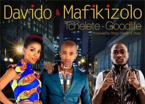 Davido - Tchelete (Goodlife) Ft. Mafikizolo