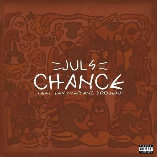 Juls - Chance Ft. Tay Iwar, Projexx