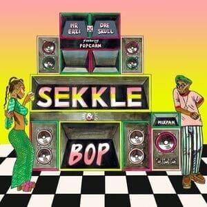Mr Eazi & Dre Skull - Sekkle & Bop Ft. Popcaan