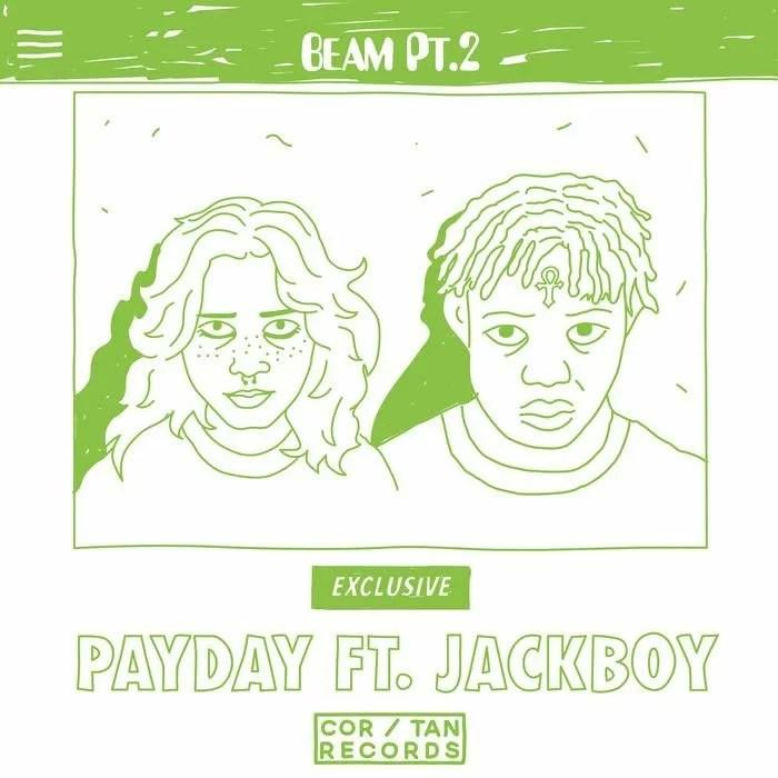 Payday - Beam, Pt. 2 Feat. JackBoy