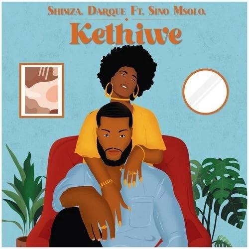 Shimza X Darque - Kethiwe Ft. Sino Msolo
