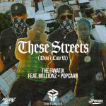 The FaNaTiX – These Streets (Don't Luv U) Ft. Popcaan & M1LLIONZ