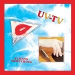 UV-TV – Always Something