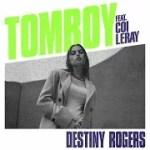 Destiny Rogers – Tomboy Ft. Coi Leray