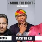 Master KG – Shine Your Light Ft. David Guetta, Akon