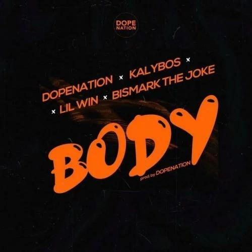 DopeNation - Body Ft. Lil Win, Kalybos, Bismark The Joke