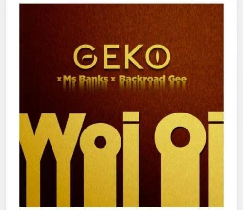 Geko x Ms Banks x Backroad Gee - Woi oi