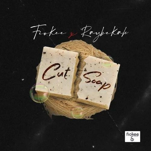 Raybekah & Fiokee - Cut Soap