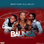 Best Naso Ft. Aslay – Baunsa