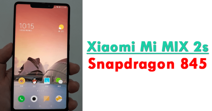 Xiaomi Mi MIX 2s With Qualcomm's Snapdragon 845 Leaked 2