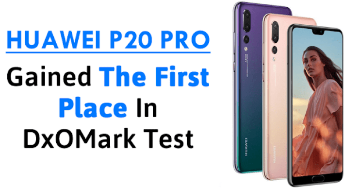 Huawei's P20 Pro Beats Galaxy S9, iPhone X & Pixel 2 In New Camera Test 2