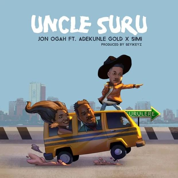 Jon Ogah – Uncle Suru ft Adekunle Gold & Simi [ViDeo]