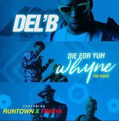 Del'B – Die For Yuh Whyne ft Runtown & Timaya [ViDeo]