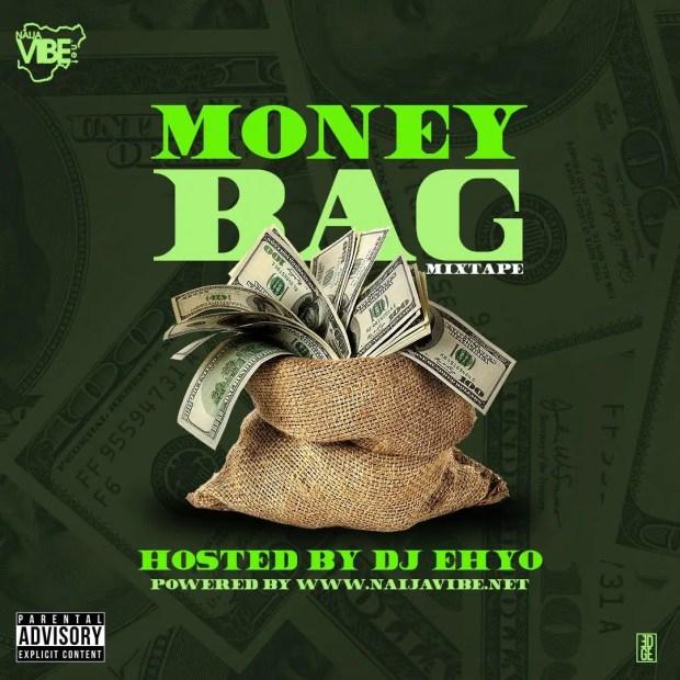 Dj Ehyo - NaijaVibe Money Bag [MixTape]