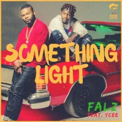 Falz – Something Light ft Ycee [ViDeo]