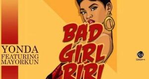 Yonda – Bad Girl Riri ft Mayorkun [AuDio]