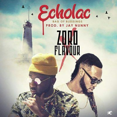 Zoro – Echolac (Bag Of Blessing) ft Flavour [AuDio]