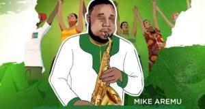 Mike Aremu – Nigeria Fiful [AuDio]