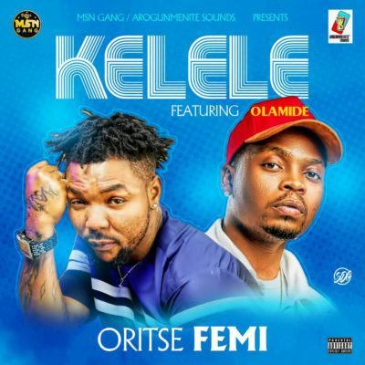 Oritse Femi – Kelele ft Olamide [AuDio]