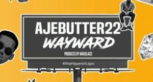 Ajebutter22 – Wayward [AuDio]