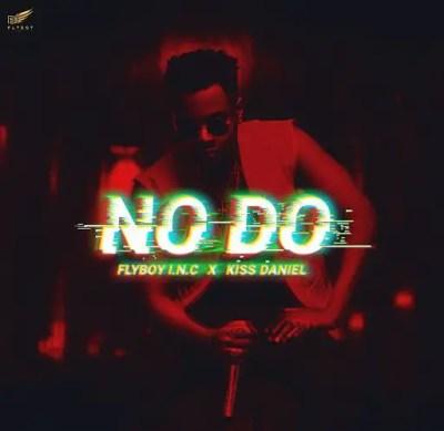 Kiss Daniel & Flyboy I.N.C – No Do [AuDio]