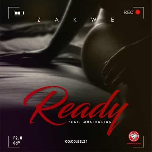 download mp3 zakwe ready ft musiholiqs naijavibes