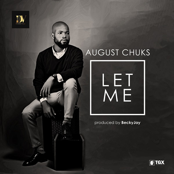August Chuks Let Me