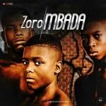 DOWNLOAD MP3:Zoro – Mbada