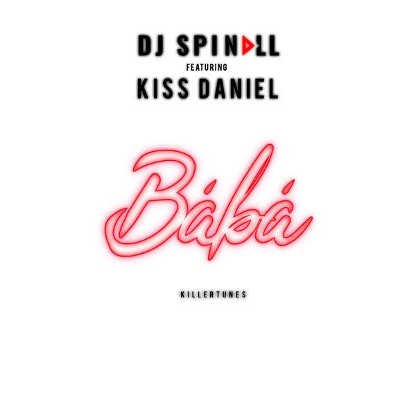 DJ Spinal ft Kiss Daniel Baba