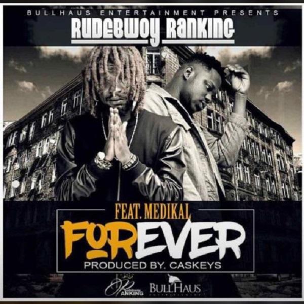 """RudeBwoy Ranking – """"Forever"""" ft. Medikal"""