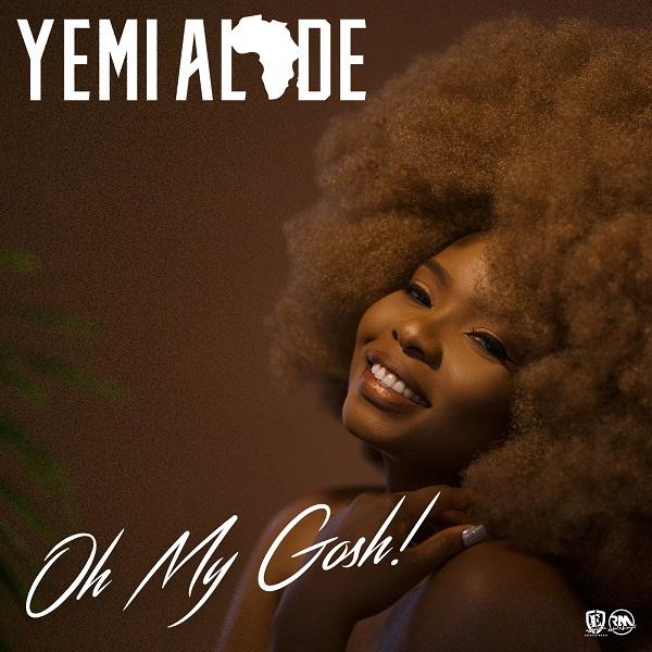 YEMI ALADE – OH MY GOSH (PROD. DJ COUBLON)