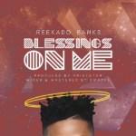 DOWNLOAD MP3: Reekado Banks – Blessings On Me